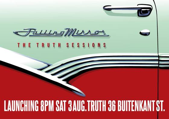 The Truth Sessions, Launching 8pm Sat 3 Aug. Truth 36 Buitenkant St.